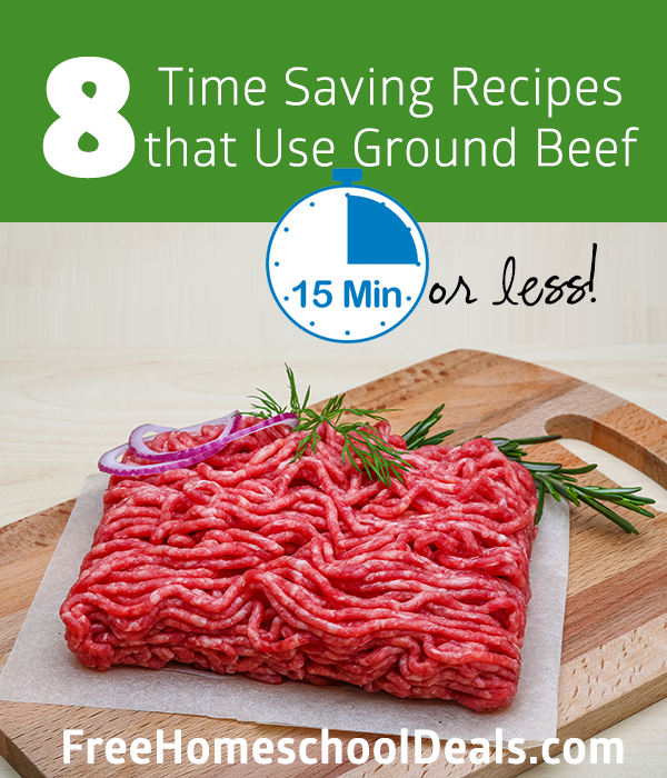 8 Time Saving Recipes that Use Ground Beef - 15 Minutes or Less!