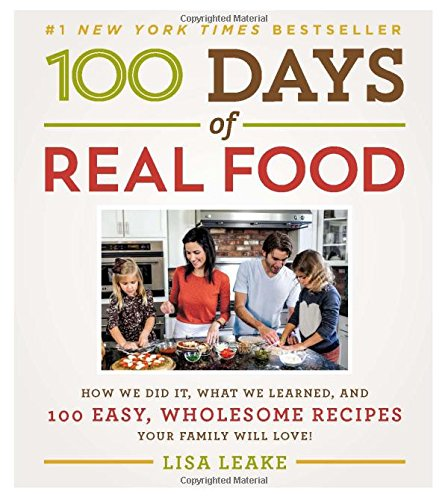100 Days of Real Food Kindle eBook Only $0.99! (Reg. $29.99!)