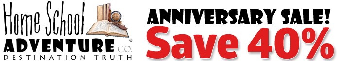 Home School Adventure Anniversary Sale - 40% Off Digital Products or Free Shipping!