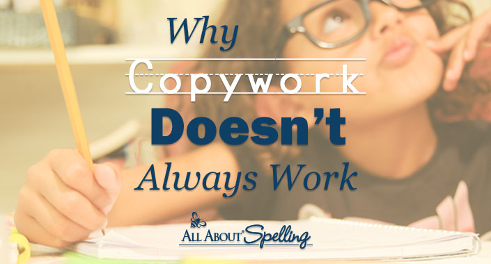 Why Copywork Doesn't Always Work to Teach Spelling