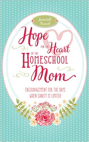 Hope for the Heart of the Homeschool Mom