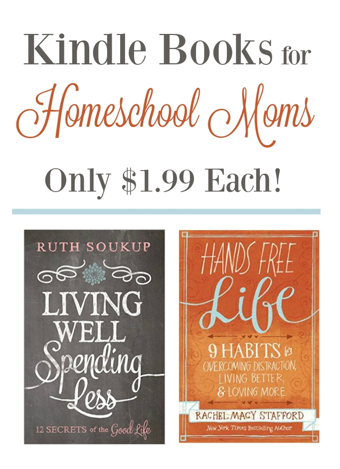 5 Kindle Books Perfect for Homeschool Moms Only $1.99 Each!