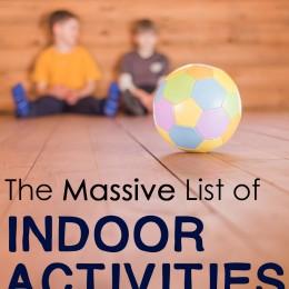 The Massive List of Indoor Activities for Homeschooled Kids!  Over 100 Ideas!