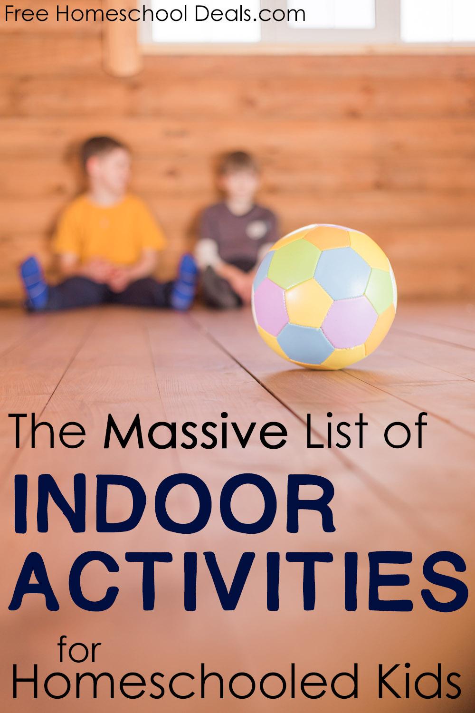 The Massive List of Indoor Activities for Homeschooled Kids!