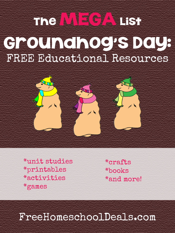 TONS of FREE Groundhog Day Homeschool Resources!