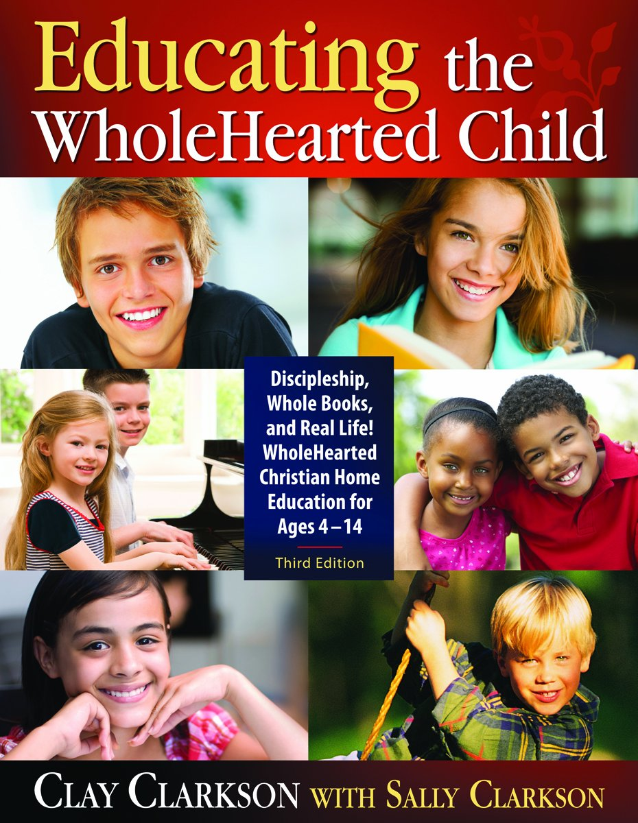 Educating the WholeHearted Child Book by Clay & Sally Clarkson Only $14! (Reg. $22!)