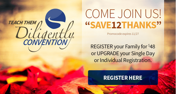 Teach Them Diligently Family Registration Only $48! (Reg. $60!)