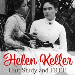 FREE Helen Keller Unit Study and Printables