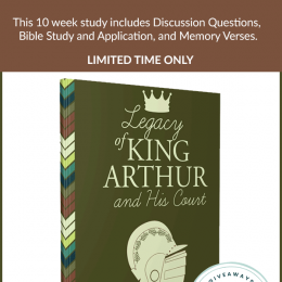 Legacy of King Arthur and His Court FREE Bible Companion! (until 3/1/19!)