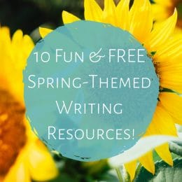 10 Fun & FREE Spring-Themed Writing Resources!