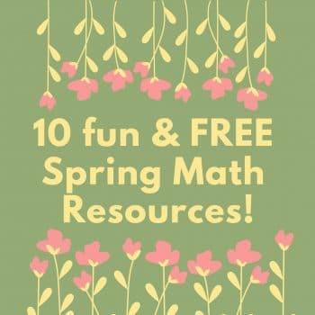 10 Fun & FREE Spring Math Resources!
