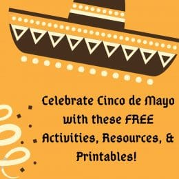 Celebrate Cinco de Mayo with these FREE Activities, Resources, & Printables!