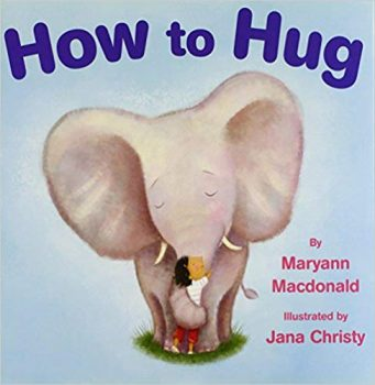 How to Hug by Maryann Macdonald