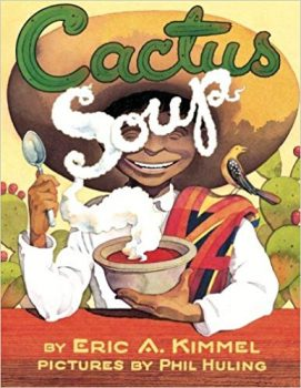 Cactus Soup by Eric A. Kimmel