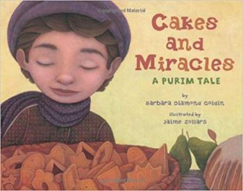 Cakes and Miracles: A Purim Tale by Barbara Diamond Goldin
