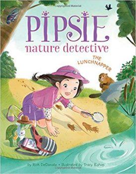 Pipsie, Nature Detective: The Lunchnapper by Rick DeDonato: