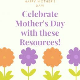 Happy Mother's Day! Celebrate with this List of Mother's Day Resources!