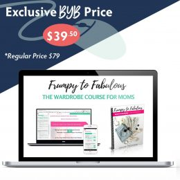 Build Your Bundle FLASH SALE! 50% Off Frumpy to Fabulous: The Wardrobe Course for Moms!