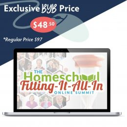 Build Your Bundle FLASH SALE! 50% Off Homeschool Fitting-It-All-In Online Summit!