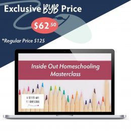 Build Your Bundle FLASH SALE! 50% Off Inside Out Homeschooling Master Class!