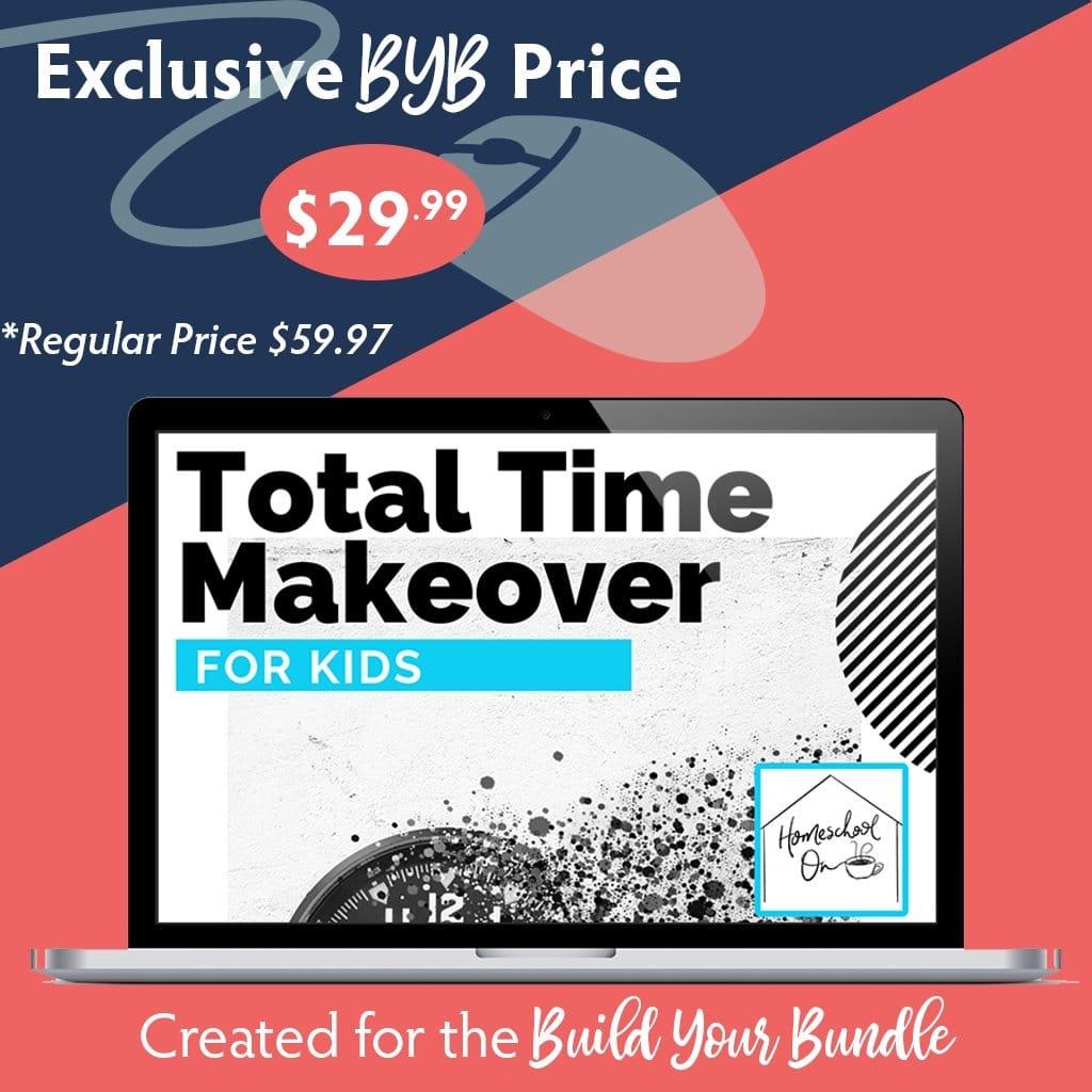 Build Your Bundle FLASH SALE! 50% Off Total Time Makeover for Kids!