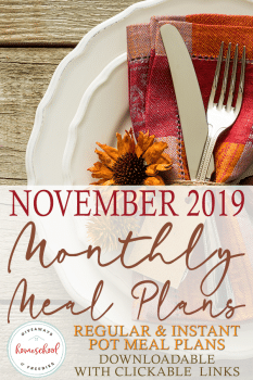 Make your life easy with these FREE November 2019 Meal Plans! #fhdhomeschoolers #freehomeschooldeals #homeschoolmealplans #homeschoolfamily #hsmoms