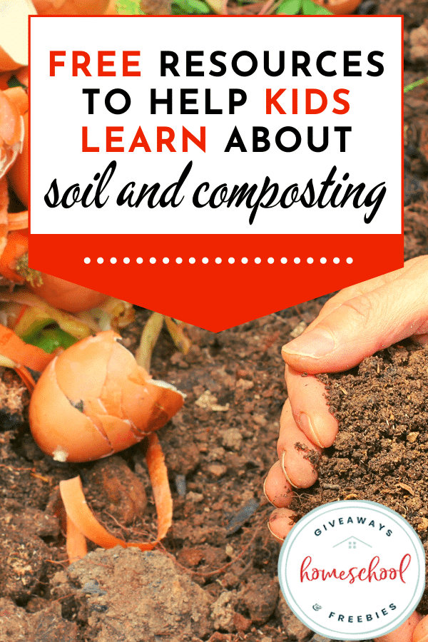 FREE Soil and Composting Resources for Kids. #fhdhomeschoolers #freehomeschooldeals #soilandcomposting