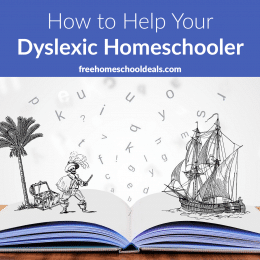 For tips on how to teach a child with dyslexia, take a look at these 5 Ways to Help Your Dyslexic Homeschooler! #fhdhomeschoolers #freehomeschooldeals #hsmoms #homeschoolingwithdyslexia #homeschoolers