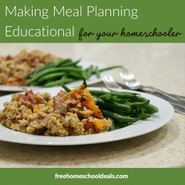 Spice up meal planning and try Making Meal Planning Educational For Your Homeschooler! #fhdhomeschoolers #freehomeschooldeals #mealplanning #homeschooling #hsmoms