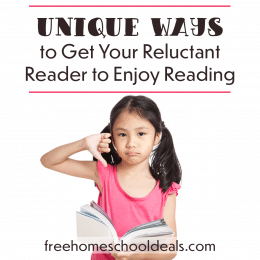 Does your child say they hate to read? Jumpstart their interest with these 10 Unique Ways to Get Your Reluctant Reader to Enjoy Reading! #fhdhomeschoolers #freehomeschooldeals #homeschoolreading #readingmotivation #hsmoms