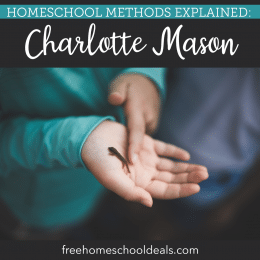 Create little explorers and discoverers and read Homeschool Methods Explained: Charlotte Mason! #fhdhomeschoolers #freehomeschooldeals #charlottemason #homeschoolmethods #hsmoms