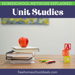 Interested in unit studies? Learn more with Homeschool Methods Explained: Unit Studies! #fhdhomeschoolers #freehomeschooldeals #unitstudies #homeschooling #hsmoms
