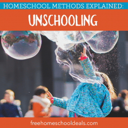 Build a beautiful world of learning and exploration and check out Homeschool Methods Explained: Unschooling (aka Child-Led Learning)! #fhdhomeschoolers #freehomeschooldeals #unschooling #radicalunschooling #hsmoms