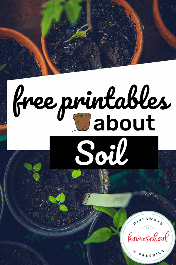 FREE Resources All About Soil. #freehomeschooldeals #fhdhomeschoolers #allaboutsoil #soilprintables #soilresources