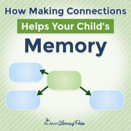 How Making Connections Helps Your Child's Memory