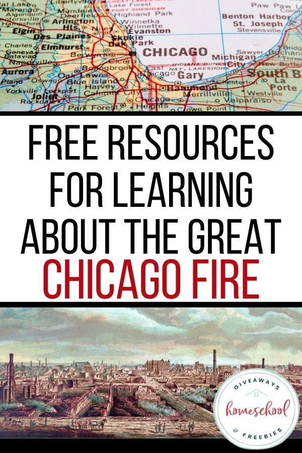 Great Chicago Fire Free Resources. #freehomeschooldeals #fhdhomeschoolers #GreatChicagoFire #historicalfires #firesafetyforkids