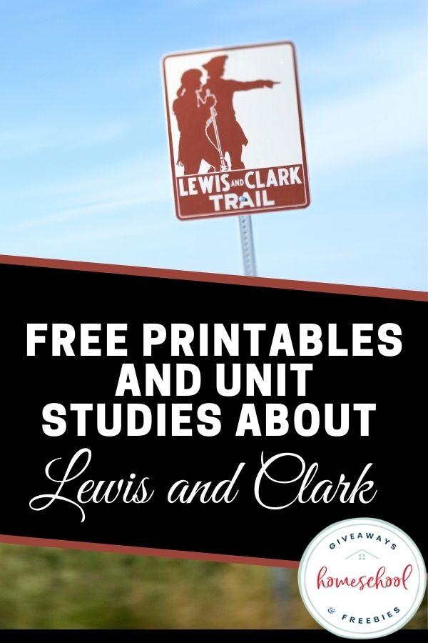 FREE Lewis & Clark Resources. #freehomeschooldeals #fhdhomeschoolers #LewisandClark #lewisandclarkresources #lewisandclarkprintables