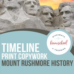 FREE Copywork Mount Rushmore Timeline. #freehomeschooldeals #fhdhomeschoolers #copyworkmountrushmore #mountrushmoretimeline #mountrushmorecopywork