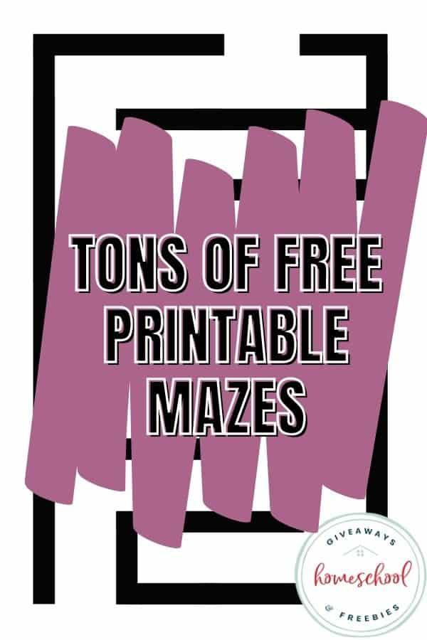 Free Printable Mazes for Kids. #freehomeschooldeals #fhdhomeschoolers #freeprintablemazes #freepuzzlesforkids #mazesforkids